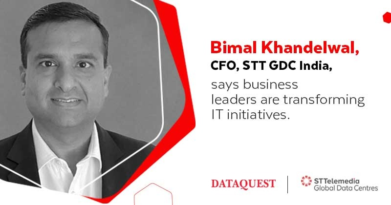 Bimal Khandelwal, CFO, STT GDC India, shares insights on how finance leaders are shaping business/digital transformation