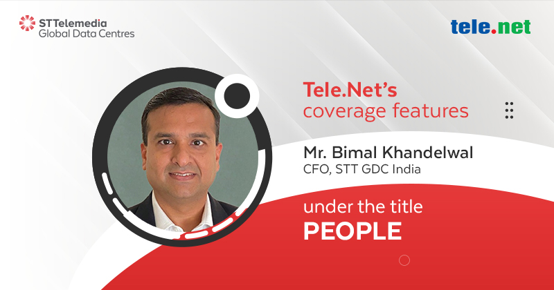 Mr. Bimal Khandelwal, CFO, STT GDC India, was featured on Tele.Net in their coverage titled 'People'
