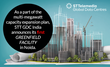 STT GDC India Announces the First Greenfield Facility in Noida as Part of its Multi-Megawatt Capacity Expansion Plan